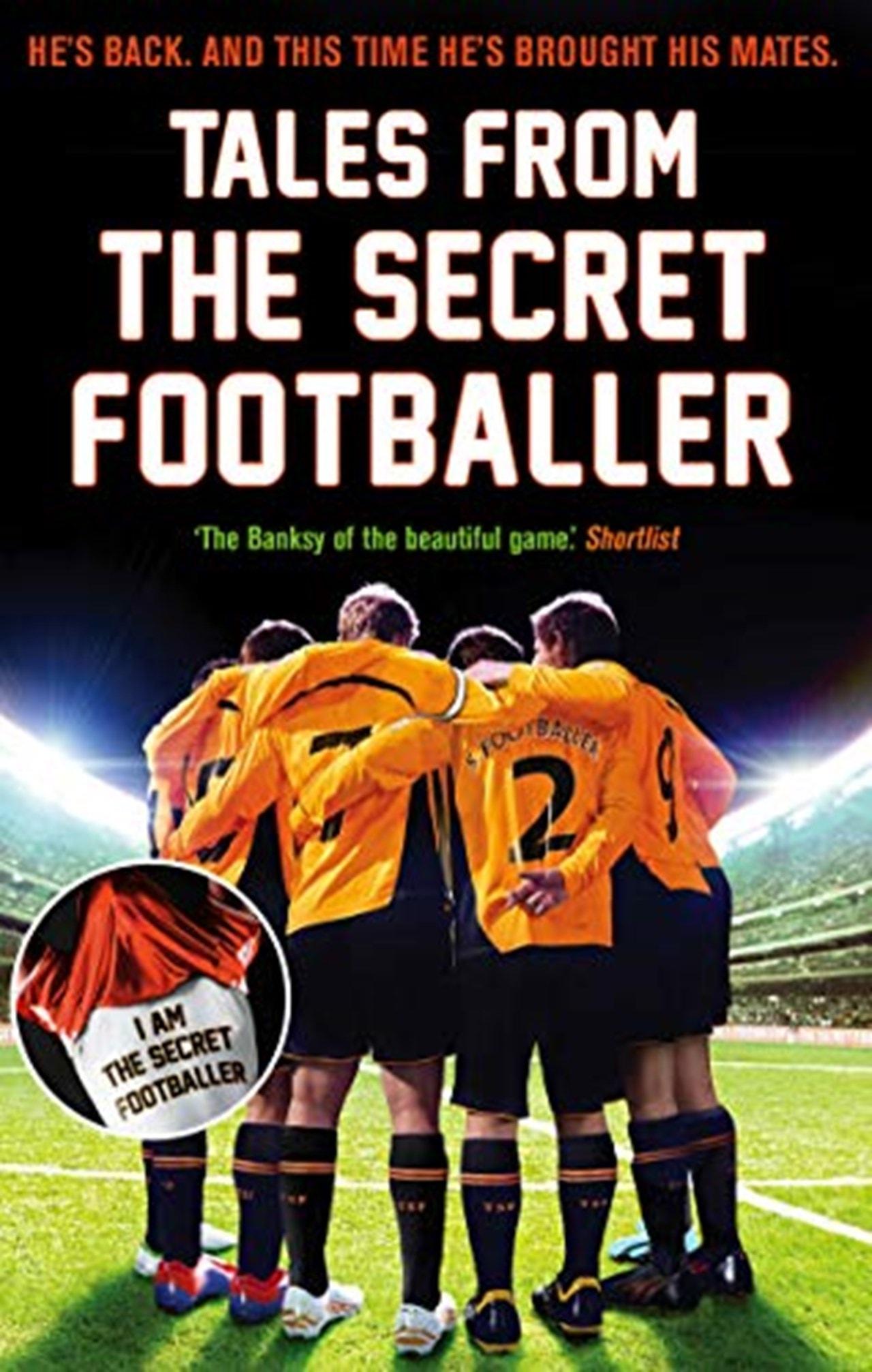 Tales From The Secret Footballer - 1