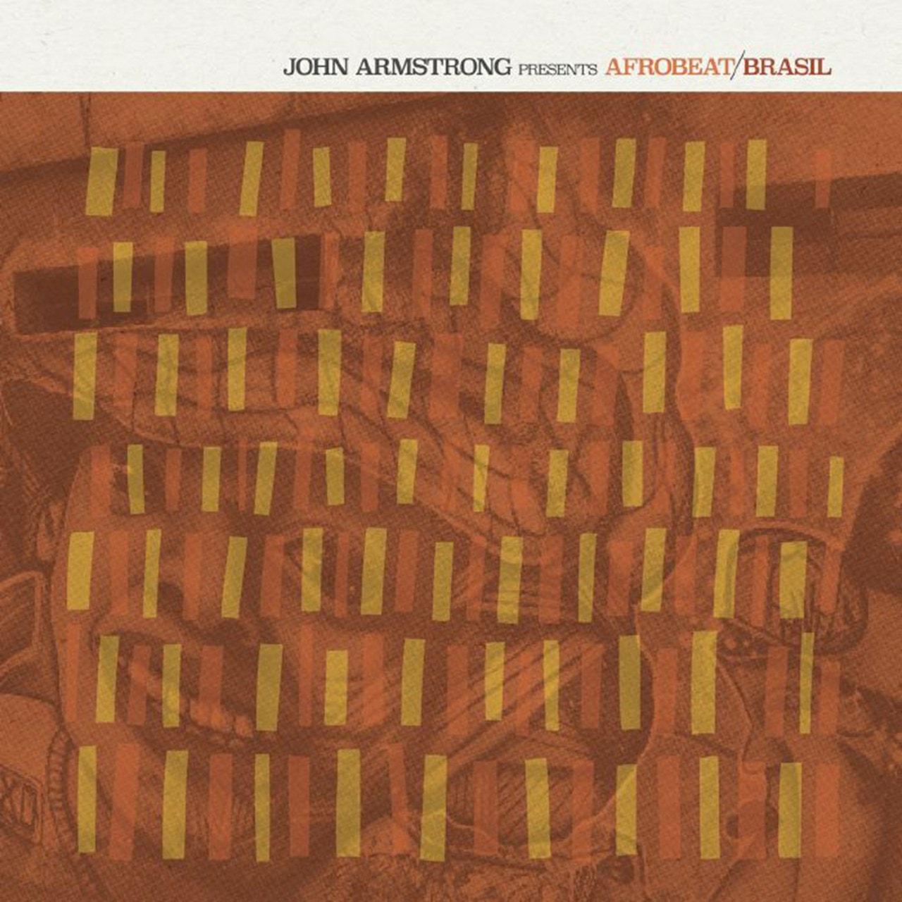 John Armstrong Presents Afrobeat Brasil - 1