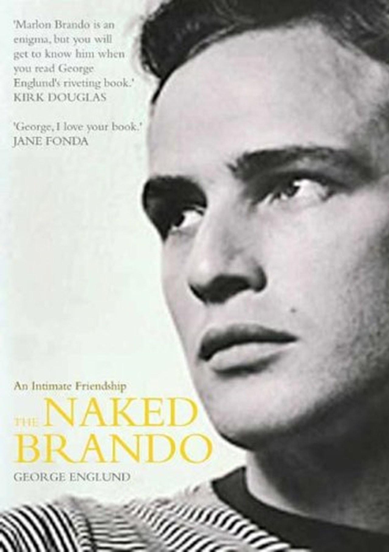 Naked Brando: An Intimate Friendship - 1
