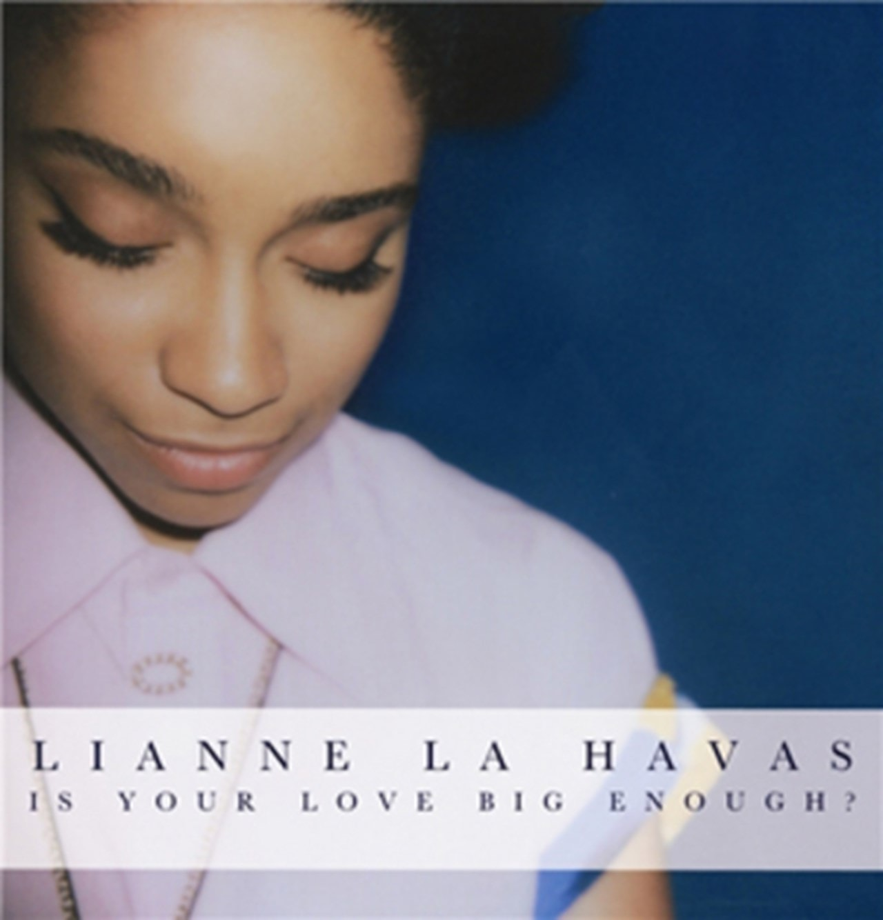 Is Your Love Big Enough? - 1