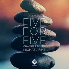 Five for Five: Michael Fine: Chamber Music - 1