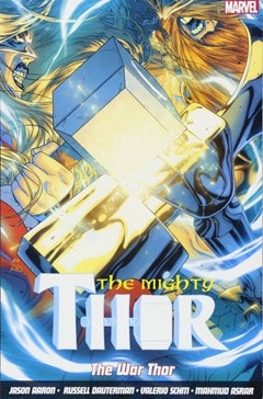 The Mighty Thor: Volume  4: The War Thor - 1