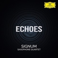 Signum Saxophone Quartet: Echoes - 1