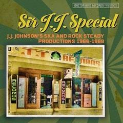 Sir J.J. Special: J.J. Johnson's Ska and Rock Steady Productions 1966-1968 - 1