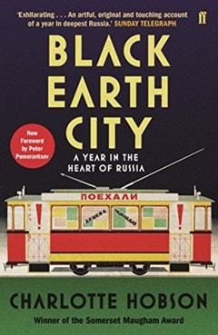 Black Earth City: A Year In The Heart Of Russia - 1