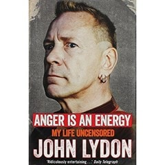 Anger Is An Energy: My Life Uncensored - 1
