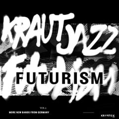 Mathias Modica Presents Kraut Jazz Futurism - Volume 2 - 1