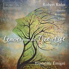 Robert Kahn: Leaves from the Tree of Life: Quintet/Romanze/Lieder - 1
