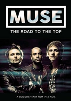 Muse: The Road to the Top - 1