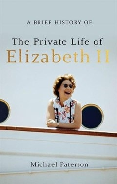 A Brief History of The Private Life Of Elizabeth Ii - 1