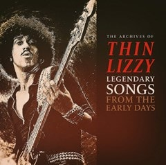 The Archives of Thin Lizzy: Legendary Songs from the Early Days - 1