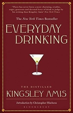 Everyday Drinking: The Distilled Kingsley Amis - 1