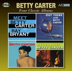 Four Classic Albums: Meet Betty Carter & Ray Bryant/Out There/Modern Sound/Ray Charles - 1