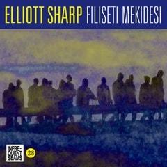 Elliott Sharp: Filiseti Mekidesi - 1