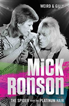 Mick Ronson: The Spider with the Platinum Hair - 1