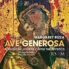 Margaret Rizza: Ave Generosa: A Musical Journey With the Mystics - 1