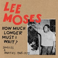 How Much Longer Must I Wait?: Singles and Rarities 1965-1972 - 1