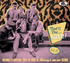 That'll Flat... Git It!: Rockabilly & Rock'n'roll from the Vaults of Mercury & Limelight - Volume 35 - 1