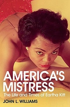 America's Mistress: Eartha Kitt, Her Life and Times - 1
