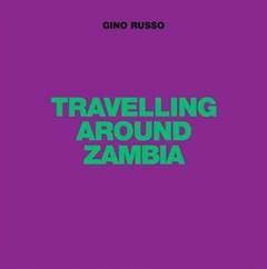 Travelling Around Zambia - 1