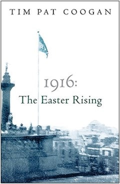1916: The Easter Rising - 1