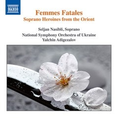 Femmes Fatales: Soprano Heroines from the Orient - 1