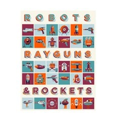 Robots, Rayguns & Rockets Limited Edition Art Print - 1