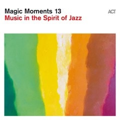 Magic Moments 13: Music in the Spirit of Jazz - 1