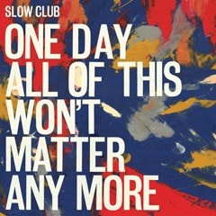 One Day All of This Won't Matter Any More - 1