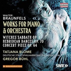 Walter Braunfels: Works for Piano & Orchestra - 1