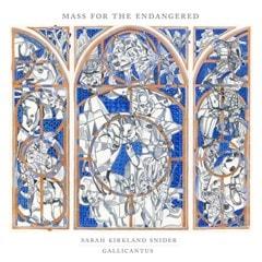 Sarah Kirkland Snider: Mass for the Endangered - 1
