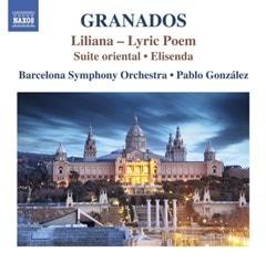 Granados: Liliana - Lyric Poem/Suite Oriental/Elisenda - Volume 3 - 1
