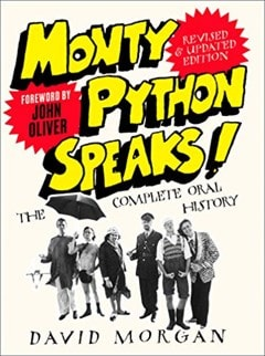 Monty Python Speaks: The Complete Oral History - 1