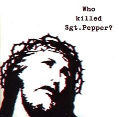 Who Killed Sgt. Pepper - 1