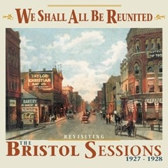 We Shall All Be Reunited: Revisiting the Bristol Sessions 1927-1928 - 1