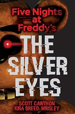 The Silver Eyes: Five Nights at Freddys - 1