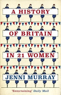 A History Of Britain In 21 Women - 1