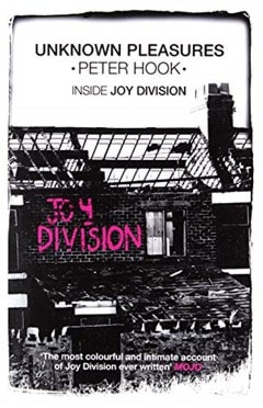 Unknown Pleasures: Inside Joy Division - 1