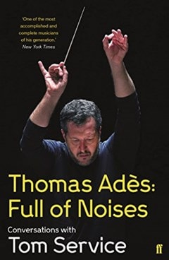 Thomas Ades: Full Of Noises - 1