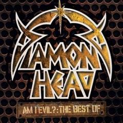Am I Evil?: The Best of Diamond Head - 1