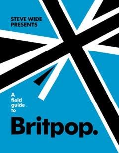 A Field Guide to Britpop - 1