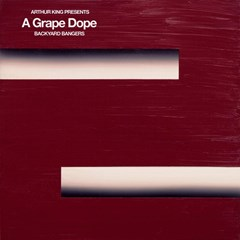 Arthur King Presents: A Grape Dope: Backyard Bangers - 1