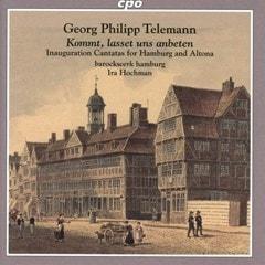 Georg Philipp Telemann: Kommt, Lasset Uns Anbeten: Inauguration Cantatas for Hamburg and Altona - 1