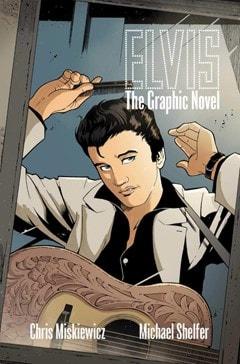 Elvis: The Graphic Novel - 1