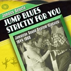 Jamaica Selects Jump Blues Strictly for You: Jamaican Sound System Classics 1944-1960 - 1