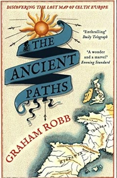The Ancient Paths: Discovering the Lost Map of Celtic Europe - 1