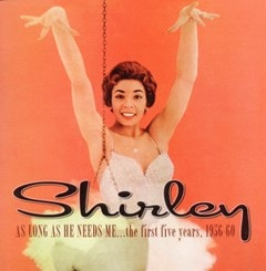 Shirley As Long As He Needs Me...the First Five Years, 1956-60 - 1