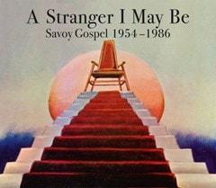 A Stranger I May Be: Savoy Gospel 1954-1986 - 1
