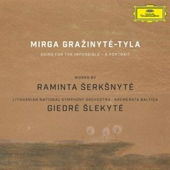Mirga Grazinyte-Tyla: Going for the Impossible - A Portrait: Works By Raminta Serksnyte - 1