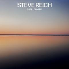 Steve Reich: Pulse/Quartet - 1